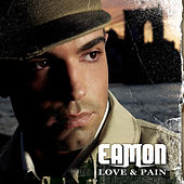 Play & Download Love & Pain by Eamon | Napster