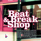 Beat & Break Shop by Steve Argüelles