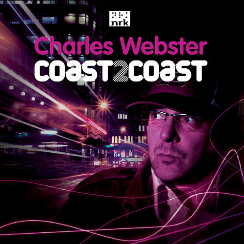 Charles Webster - Coast2Coast by Various Artists