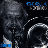 In Copenhagen by Frank Rosolino