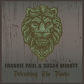 Play & Download Frankie Paul & Sugar Minott Defending the Roots by Various Artists | Napster