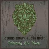 Play & Download Dennis Brown & John Holt Defending the Roots by Various Artists   Napster