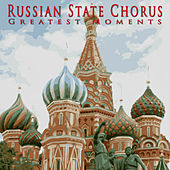 Greatest Moments by Russian State Chorus