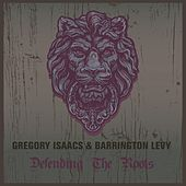 Play & Download Gregory Isaacs & Barrington Levy Defending the Roots by Various Artists | Napster