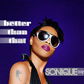 Play & Download Better Than That by Sonique | Napster