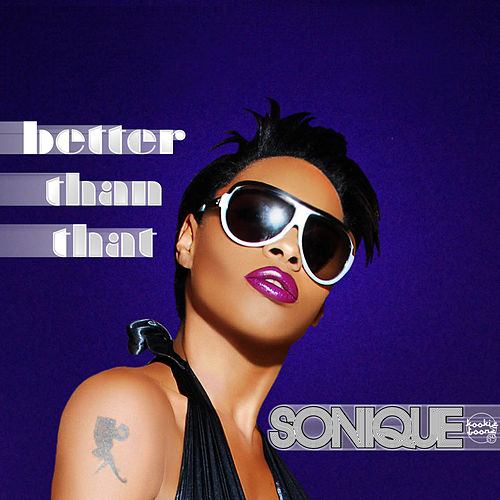 Better Than That by Sonique