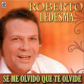 Play & Download Se Me Olvido Que Te Olvide by Roberto Ledesma | Napster