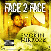 Smokin-Mirrorz by Face 2 Face