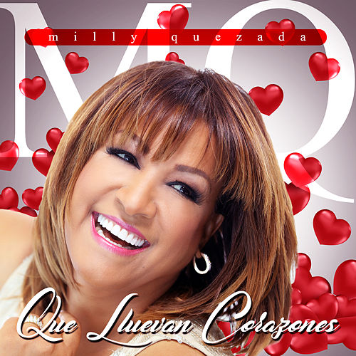 Play & Download Que Lluevan Corazones by Milly Quezada | Napster