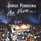 Play & Download Ao Vivo Vol.1 by Jorge Ferreira | Napster