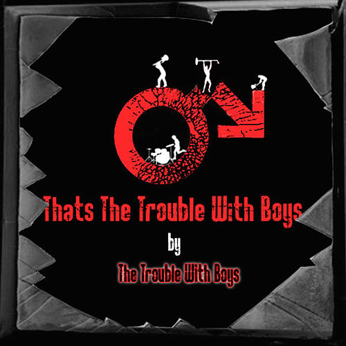 Play & Download Thats The Trouble With Boys by Trouble | Napster