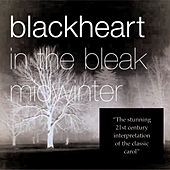 Play & Download In the Bleak Midwinter by Blackheart | Napster