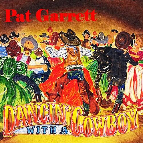 Dancin' With a Cowboy by Pat Garrett