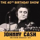 40th Birthday Show (Live) von Johnny Cash