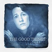 The Good Things by Jill Phillips