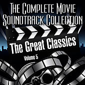Play & Download Vol. 5 : The Great Classics by The Complete Movie Soundtrack Collection | Napster