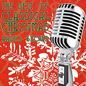 The Best Of Classic Christmas Radio Shows by Various Artists