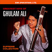 Greatest Hits Of Ghulam Ali ' Supreme Collection ' by Ghulam Ali