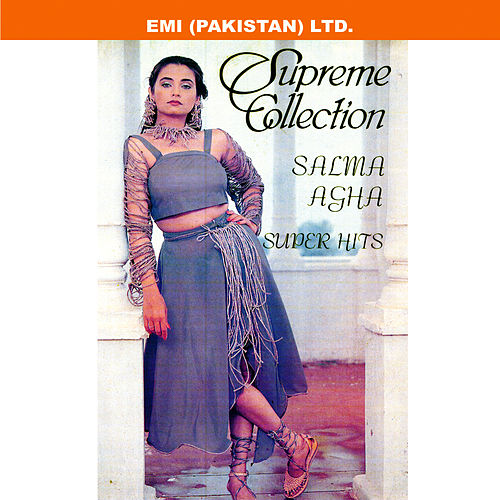 Supreme Collection Salma Agha Super Hits by Salma Agha