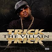 The Villain  (explicit) by Trick Trick