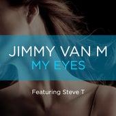 My Eyes by Jimmy Van M