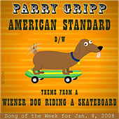 Play & Download American Standard: Parry Gripp Song of the Week for January 8, 2008 - Single by Parry Gripp | Napster