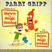 Play & Download Melvin The Magic Hotdog: Parry Gripp Song of the Week for January 15, 2008 - Single by Parry Gripp | Napster