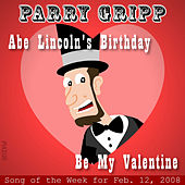 Play & Download Abe Lincoln's Birthday: Parry Gripp Song of the Week for February 12, 2008 - Single by Parry Gripp | Napster