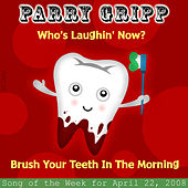 Play & Download Who's Laughing Now?: Parry Gripp Song of the Week for April 22, 2008 - Single by Parry Gripp | Napster