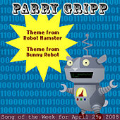 Play & Download Robot Hamster: Parry Gripp Song of the Week for April 29, 2008 - Single by Parry Gripp | Napster