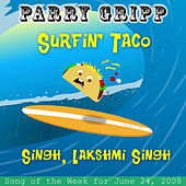 Play & Download Surfin' Taco: Parry Gripp Song of the Week for June 24, 2008 - Single by Parry Gripp | Napster
