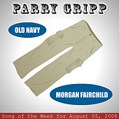Play & Download Old Navy: Parry Gripp Song of the Week for August 5, 2008 - Single by Parry Gripp | Napster
