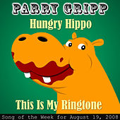 Play & Download Hungry Hippo: Parry Gripp Song of the Week for August 19, 2008 - Single by Parry Gripp | Napster