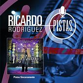 Play & Download Sinceramente Ricardo-pistas Originales by Ricardo Rodríguez | Napster