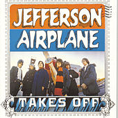 Play & Download Takes Off by Jefferson Airplane | Napster