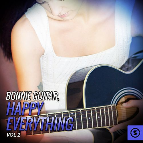 Play & Download Bonnie Guitar, Happy Everything, Vol. 2 by Bonnie Guitar | Napster