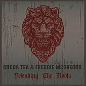 Play & Download Coco Tea & Freddie McGregor Defending the Roots by Various Artists | Napster
