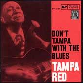 Play & Download Don't Tampa With The Blues by Tampa Red | Napster