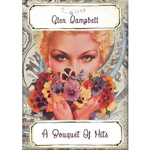 A Bouquet Of Hits by Glen Campbell