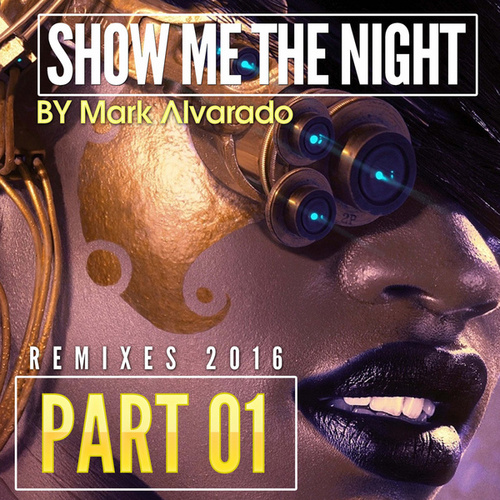 Play & Download Show Me The Night EP 1 by Mark Alvarado | Napster