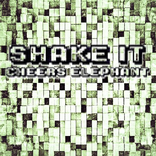 Play & Download Shake It by Cheers Elephant | Napster