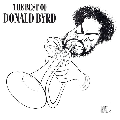 Play & Download The Best Of Donald Byrd by Donald Byrd | Napster