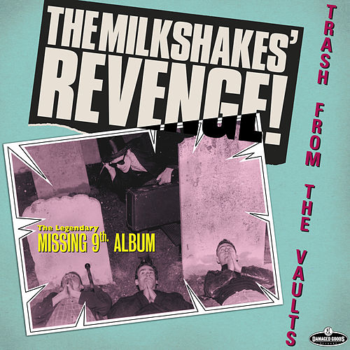 Play & Download Revenge – Trash From the Vaults by The Milkshakes | Napster