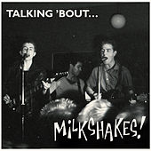 Talking 'bout by The Milkshakes