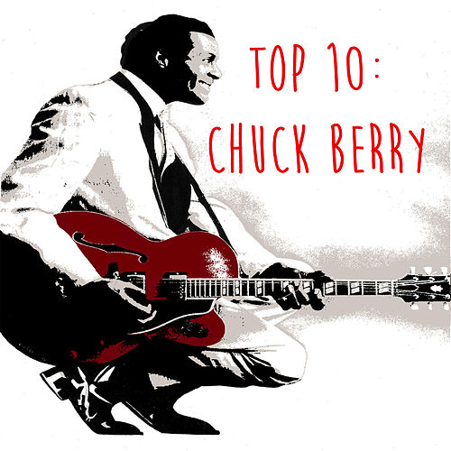 Play & Download Top 10: Chuck Berry by Chuck Berry | Napster