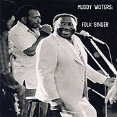 Play & Download Muddy Waters: Folk Singer by Muddy Waters | Napster