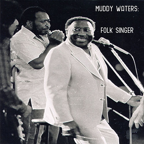 Muddy Waters: Folk Singer de Muddy Waters
