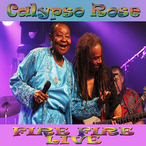 Fire Fire (Live) by Calypso Rose