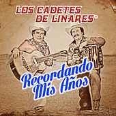 Play & Download Recordando Mis Anos by Los Cadetes De Linares | Napster