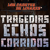 Play & Download Tragedias Echos Corridos by Los Cadetes De Linares | Napster